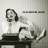 Old Movie Jazz - Unique Acoustic Melodies like from the Films of the 40s and 50s, Retro Music, Gangsters, Beautiful Women, American Cities, Vintage Cars by Gold Lounge