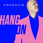 Hang On by Freedom