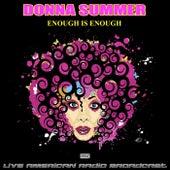 Enough Is Enough (Live) de Donna Summer