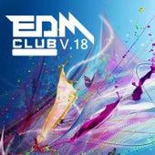 EDM Club, Vol. 18 by Various Artists