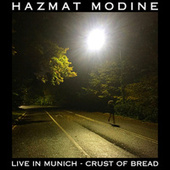 Crust of Bread (Live in Munich) by Hazmat Modine