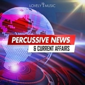 Percussive News & Current Affairs by Lovely Music Library