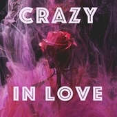 Crazy in Love by Heaven is Shining