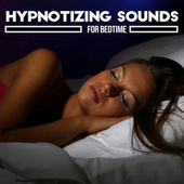 Hypnotizing Sounds for Bedtime – New Age Music for Sleep and Relax by Peaceful Sleep Music Collection