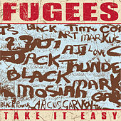 Take It Easy de Fugees
