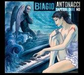 Sapessi dire no by Biagio Antonacci