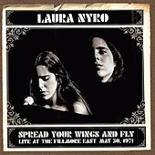 Spread Your Wings And Fly: Live At The Fillmore East May 30, 1971 von Laura Nyro