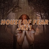 House of Fear 2021 by Various Artists