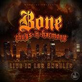 Bone Thugs-N-Harmony Live In Los Angeles by Bone Thugs-N-Harmony