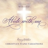 Abide With Me (Christian Piano Variations - Worship) von Ronny Matthes