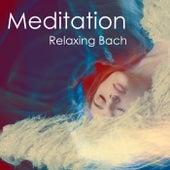 Meditation - Relaxing Bach by Johann Sebastian Bach