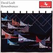 David Loeb: Remembrances by Various Artists