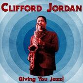 Giving You Jazz! (Remastered) de Clifford Jordan