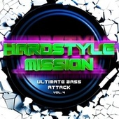 Hardstyle Mission, Vol. 4: Ultimate Bass Attack de Various Artists