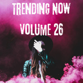 Trending Now Volume 26 by Various Artists