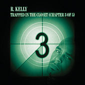 Trapped In The Closet Chapter 3 de R. Kelly