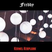 Kernel Kerplunk by Freddy