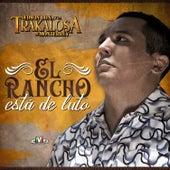 El Rancho Está de Luto de Edwin Luna y La Trakalosa de Monterrey