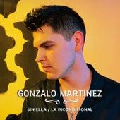 Sin Ella / la Incondicional de Gonzalo Martinez