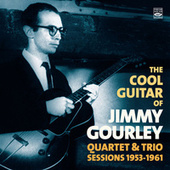 The Cool Guitar of Jimmy Gourley. Quartet & Trio Sessions 1953-1961 by Jimmy Gourley