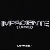 Impaciente Turreo (Remix) fra Lautaro DDJ