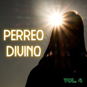 Perreo Divino Vol. 4 by Various Artists