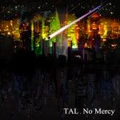 No Mercy de Tal