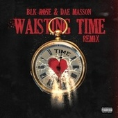 Waisting Time by BLK Rose