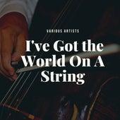 I've Got the World On A String fra Various Artists