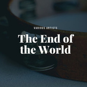 The End of the World von Various Artists