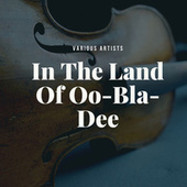 In The Land Of Oo-Bla-Dee by Various Artists