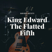 King Edward The Flatted Fifth de Various Artists