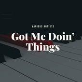Got Me Doin' Things de Various Artists