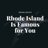 Rhode Island Is Famous for You by Various Artists