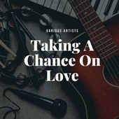 Taking A Chance On Love de Various Artists