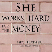 She Works Hard for the Money di Meg Flather