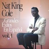 Grandes Éxitos En Español vol. 1 by Nat King Cole