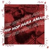 Hip Hop Para Amar de Various Artists
