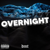 Overnight by DMT
