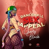 Dancehall Sex Appeal by Charly Black