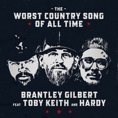 The Worst Country Song Of All Time by Brantley Gilbert