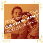 Funk Para Amar by Various Artists