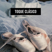 Toque Clásico de Various Artists