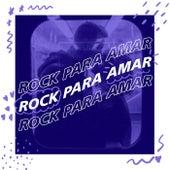Rock Para Amar de Various Artists