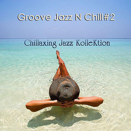 Groove Jazz N Chill #2 by Chillaxing Jazz Kollektion