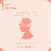 Someone You Loved (arr. quartet) (Inspired by 'Bridgerton') de Music Lab Collective