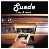 8 Track Mind von Suede