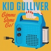 Gimme Some Go! by Kid Gulliver