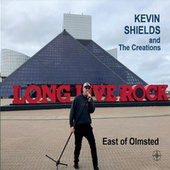 East of Olmsted by Kevin Shields and The Creations