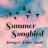 Summer Songbird Strings & Piano Music by Royal Philharmonic Orchestra